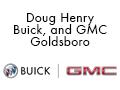 Doug Henry Buick, and GMC Goldsboro