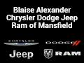 Blaise Alexander Chrysler Dodge Jeep Ram of Mansfield